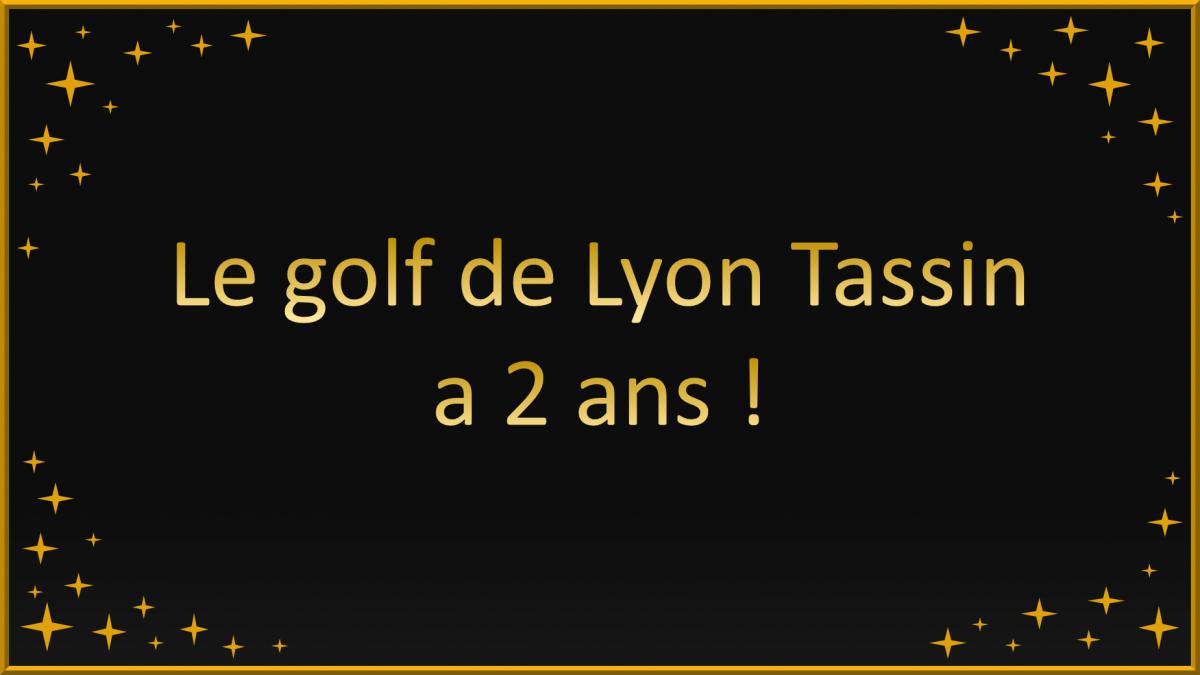 Le Golf de Lyon Tassin a 2 ans !